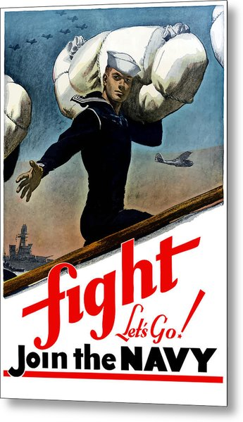 Let's Go Join The Navy Metal Print