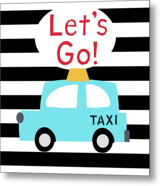 Let's Go Taxi- Art By Linda Woods Metal Print