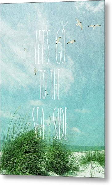 Let's Go To The Sea-side Metal Print