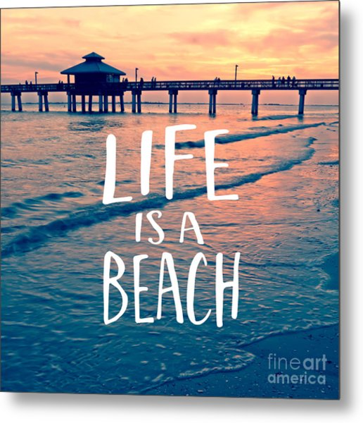 Life Is A Beach Tee Metal Print
