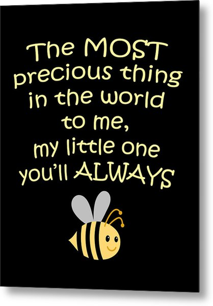Little One You'll Always Bee Print Metal Print