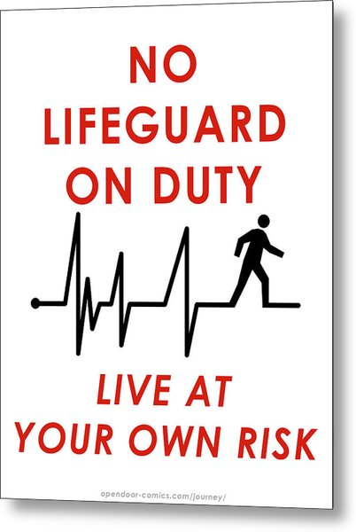 Live At Your Own Risk Metal Print by Jon Maki