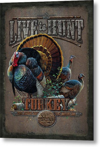 Live To Hunt Turkey Metal Print