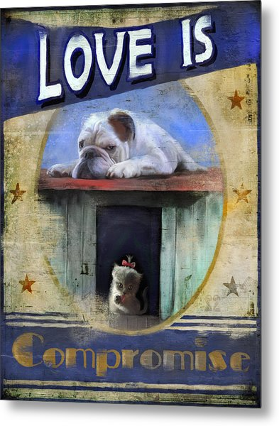 Love Is Compromise Metal Print
