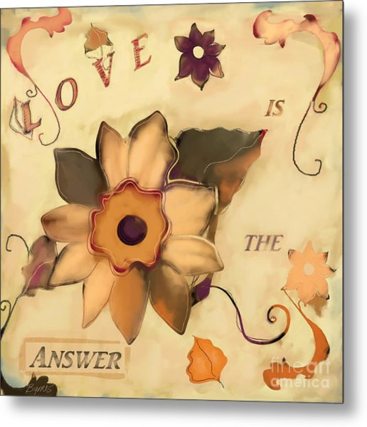 Love Is The Answer Metal Print