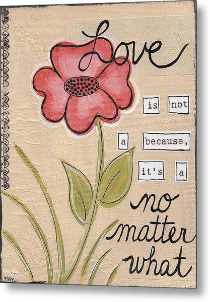 Love No Matter What Metal Print