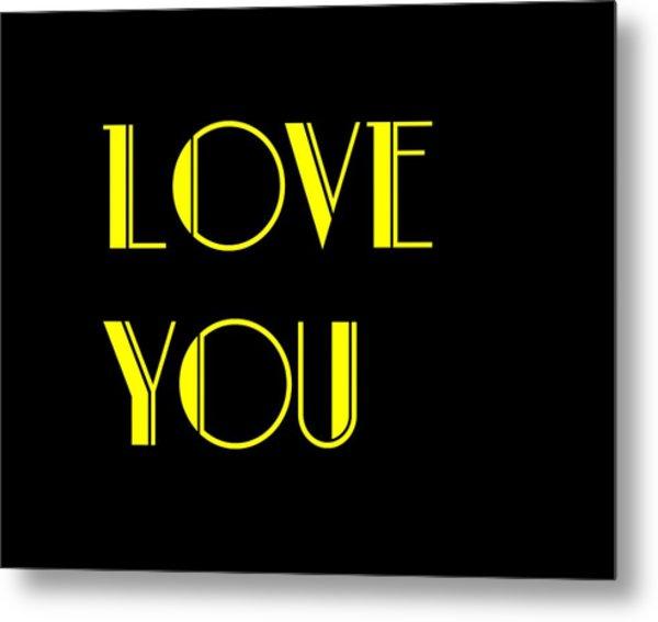 Love You Metal Print by Jan Keteleer