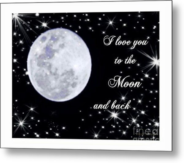 Love You To The Moon And Back Metal Print