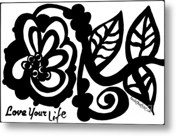 Metal Print featuring the drawing Love Your Life by Rachel Maynard
