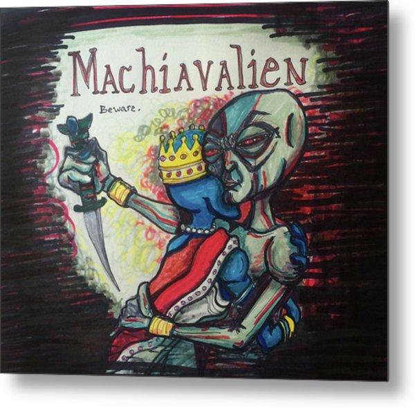 Machiavalien Metal Print