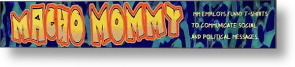 Macho Mommy Logo Metal Print