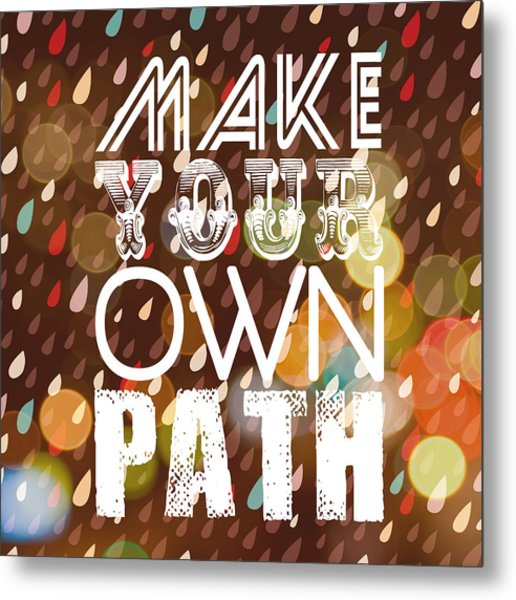 Make Your Own Path Metal Print