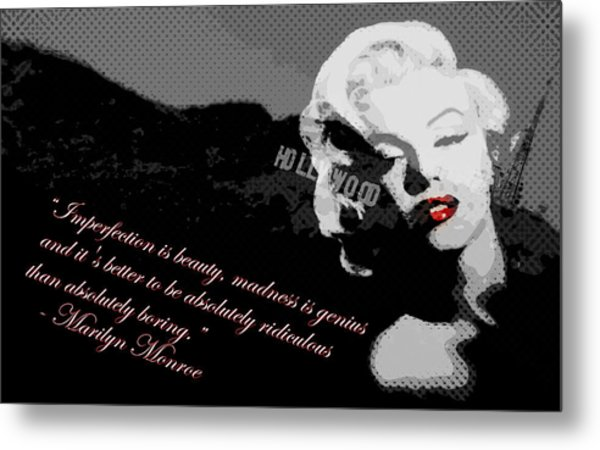 Marilyn Monroe Imperfection Is Beauty Metal Print