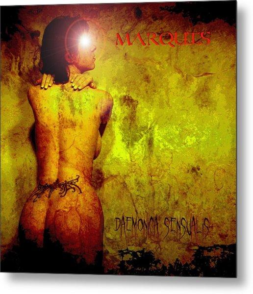 Marquis - Daemonica Sensualis Metal Print
