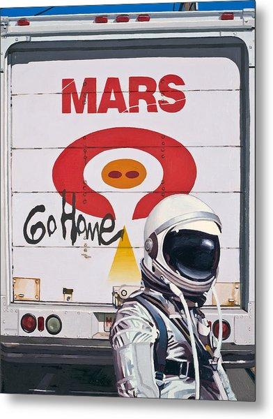 Mars Go Home Metal Print