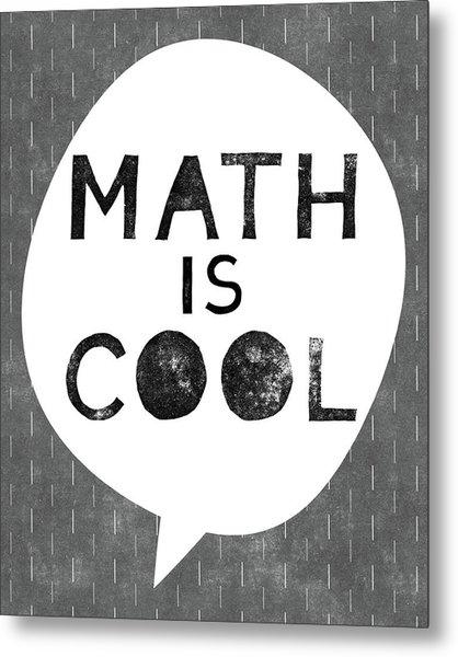 Math Is Cool- Art By Linda Woods Metal Print