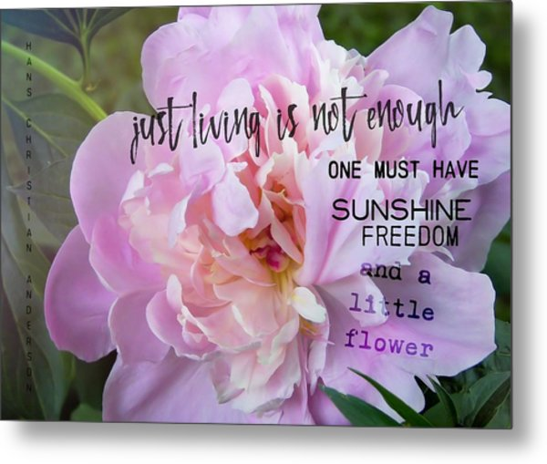 Melissa's Flower Quote Metal Print by JAMART Photography