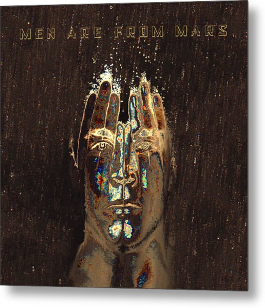 Men Are From Mars Metal Print