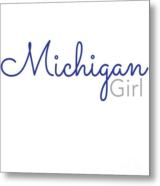 Michigan Girl Metal Print
