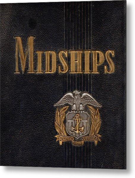 Midships Summer 1944 Metal Print