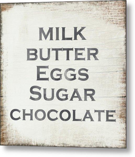Milk Butter Eggs Chocolate Sign- Art By Linda Woods Metal Print
