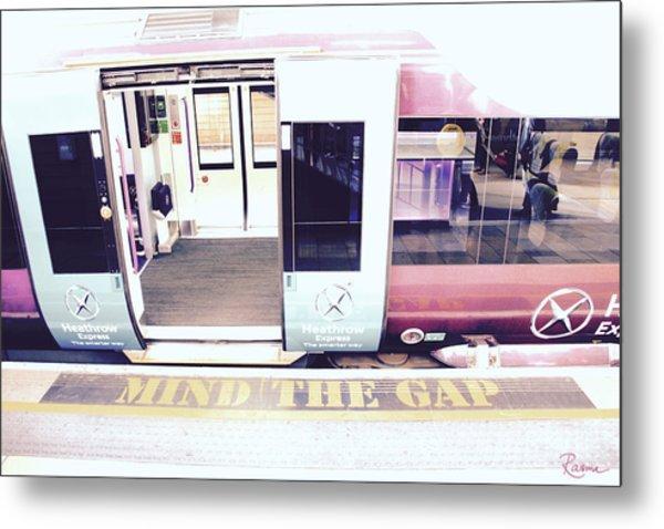 Mind The Gap Metal Print