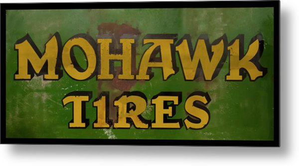 Metal Print featuring the photograph Mohawk Tires Antique Sign by Chris Flees
