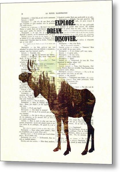 Moose - Explore Dream Discover - Inspiration Metal Print