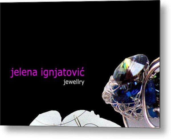 My Jewelry   Metal Print by Jelena Ignjatovic
