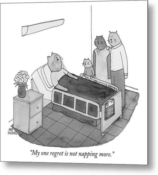 My One Regret Is Not Napping More Metal Print