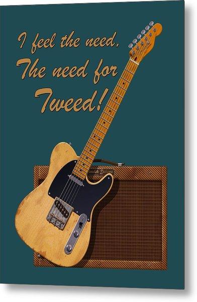 Need For Tweed Tele T Shirt Metal Print