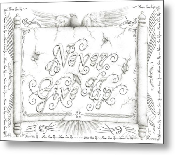 Never Give Up Metal Print