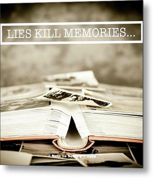 Lies Kills Memories - Quote Metal Print