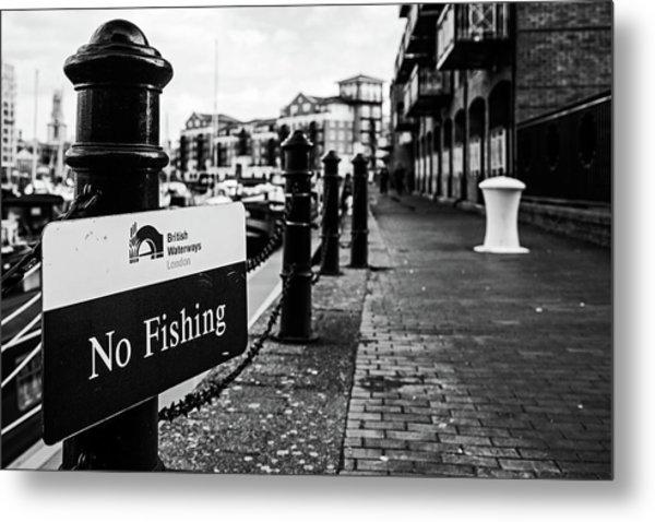 No Fishing Metal Print