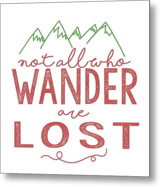 Not All Who Wander Are Lost In Pink Metal Print