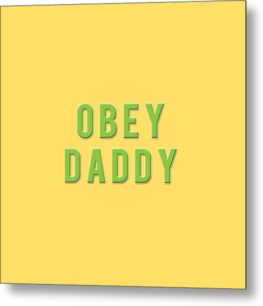 Metal Print featuring the mixed media Obey Daddy by TortureLord Art