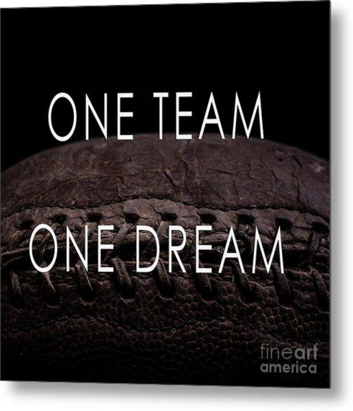 One Team One Dream Football Poster Metal Print