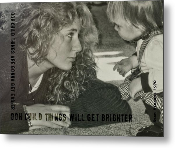 Ooh Child Quote Metal Print by JAMART Photography