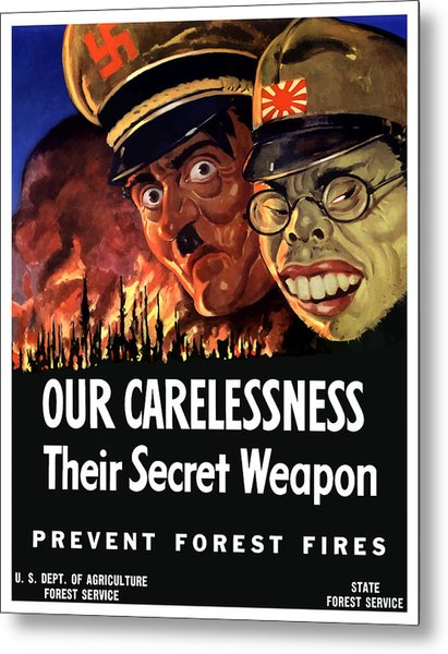 Our Carelessness - Their Secret Weapon Metal Print
