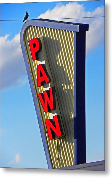 Pawn It Metal Print