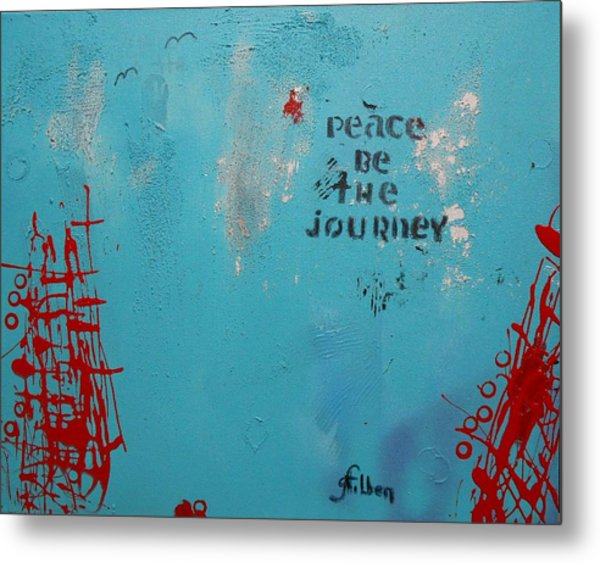 Peace Be The Journey Metal Print