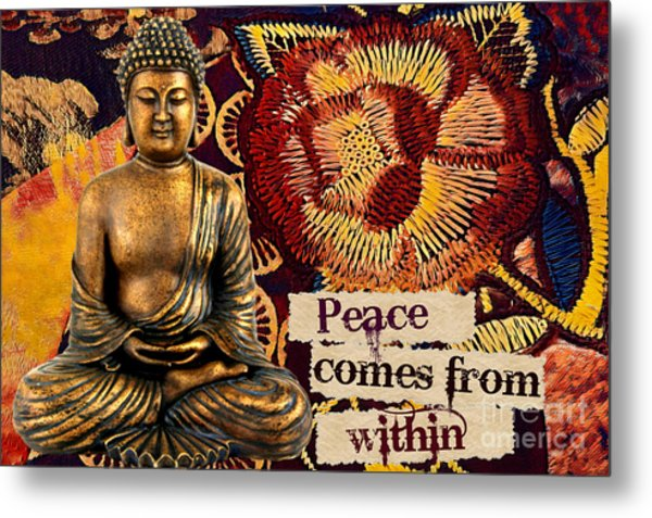 Peace Comes From Within. Buddha Metal Print