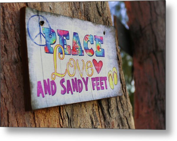 Peace Love And Sandy Feet Metal Print