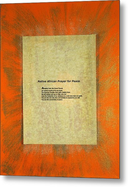 Peace Prayers - Native African Prayer For Peace Metal Print by Emerald GreenForest