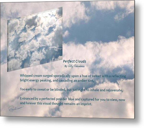 Perfect Clouds Metal Print