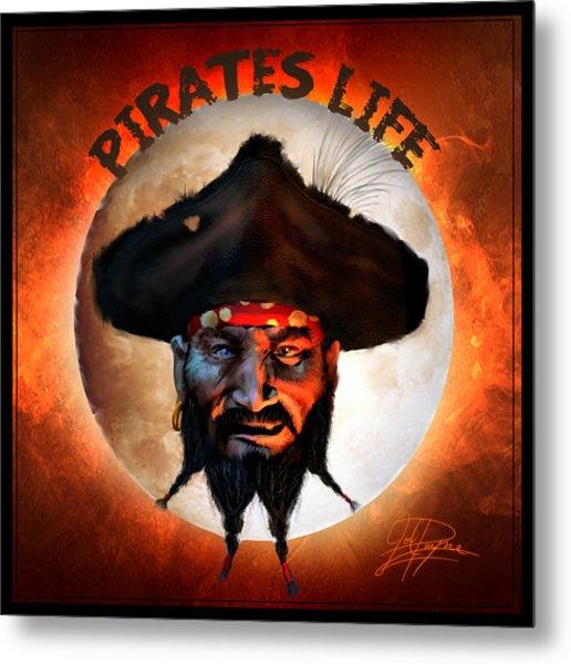 Pirates Life Metal Print