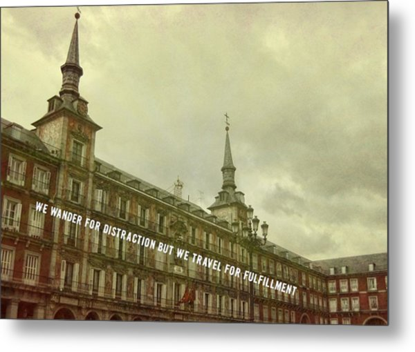 Plaza Mayor Quote Metal Print by JAMART Photography