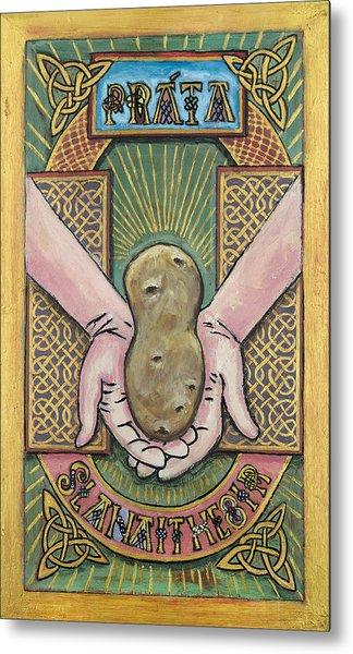 Potato Savior  Prata Slanaitheoir Metal Print by Pegeen  Shean