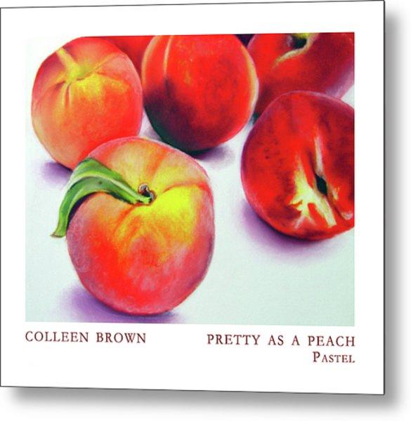 Pretty As A Peach Metal Print by Colleen Brown
