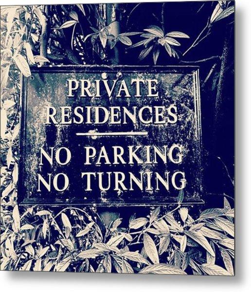 Private.. . . . #noparking Metal Print